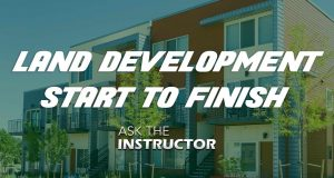 Land Development from Start to Finish – Ask the